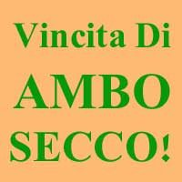 Vincita Di Ambo Secco + Ambata Secca A Ruota!!!