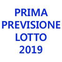 Prima Previsione Lotto 2019 (Chiusa +)