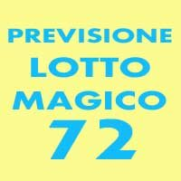 Previsione Lotto Magico 72 (Chiusa +)