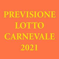Previsione Lotto Carnevale 2021(Chiusa +)
