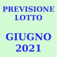 Previsione Lotto Giugno 2021