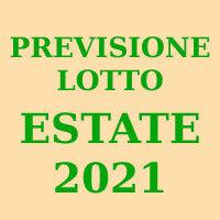 Previsione Lotto Estate 2021(Chiusa +)